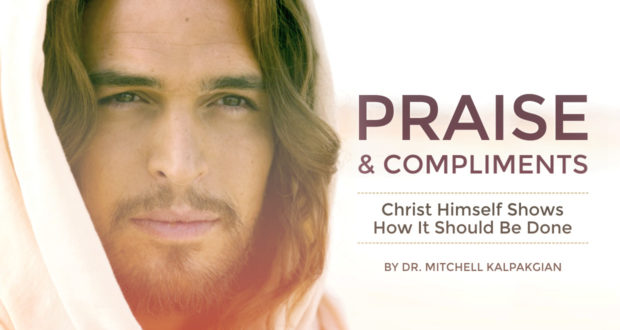 Praise & Compliments: Christ Himself Shows How It Should Be Done - by Mitchell Kalpakgian