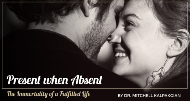 Present when Absent: The Immortality of a Fulfilled Life - by Dr. Mitchell Kalpakgian