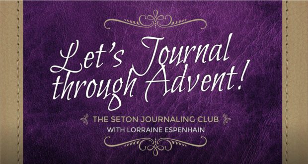 Let's Journal Through Advent! With Lorraine Espenhain | The Seton Journaling Club