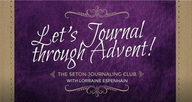 Let's Journal Through Advent! With Lorraine Espenhain | The Seton Journaling Club