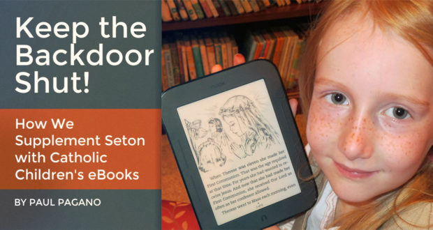 Keep the Backdoor Shut! How We Supplement Seton With Catholic Children's eBooks - by Paul Pagano