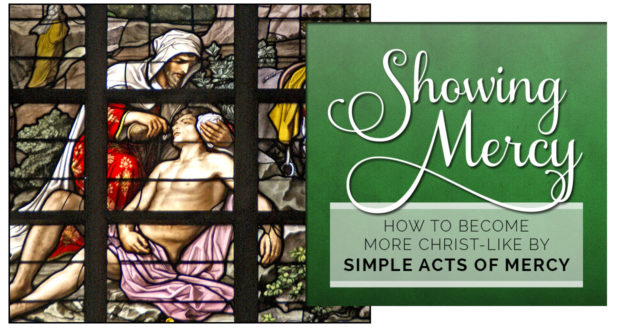 Showing Mercy: How to Become More Christ-Like by Simple Acts of Mercy - by Emily Molitor