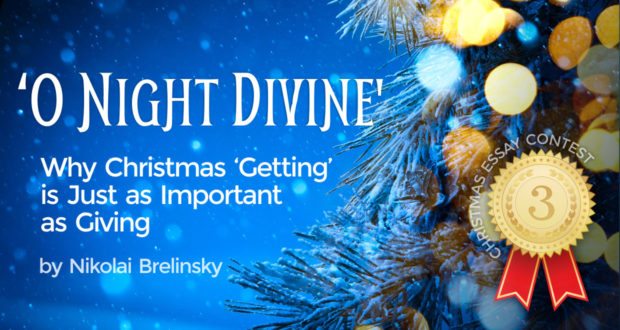 'O Night Divine': Why Christmas Getting is Just as Important as Giving - by Nikolai Brelinski