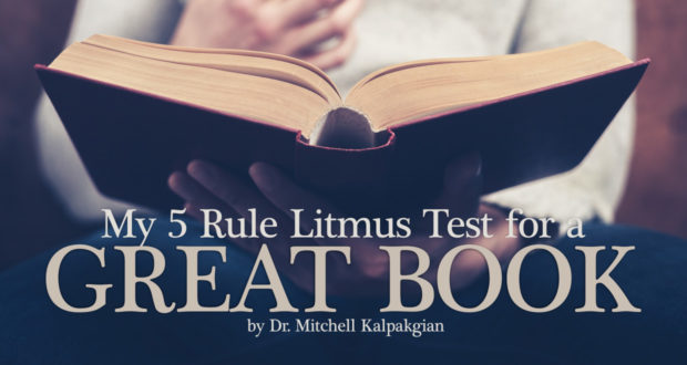 My 5 Rule Litmus Test to Define a Great Book - by Dr. Mitchell Kalpakgian
