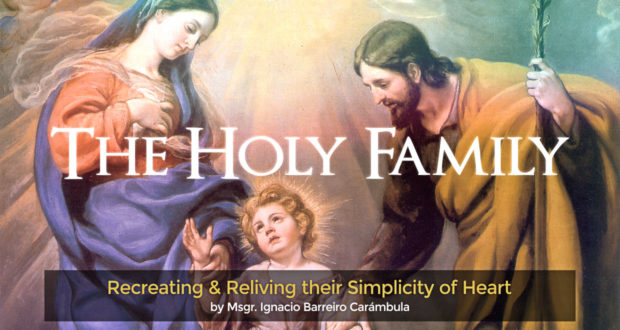 The Holy Family: Recreating & Reliving their Simplicity of Heart - by Msgr. Ignacio Barreiro Carámbula