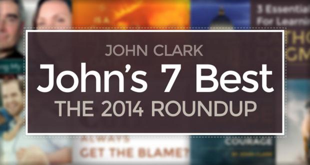 John Clark's 7 Best Articles: The 2014 Roundup