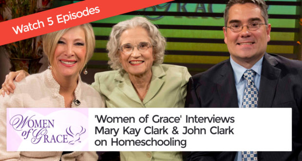 'Women of Grace' Interviews Mary Kay Clark & John Clark on Homeschooling | Watch 5 Episodes