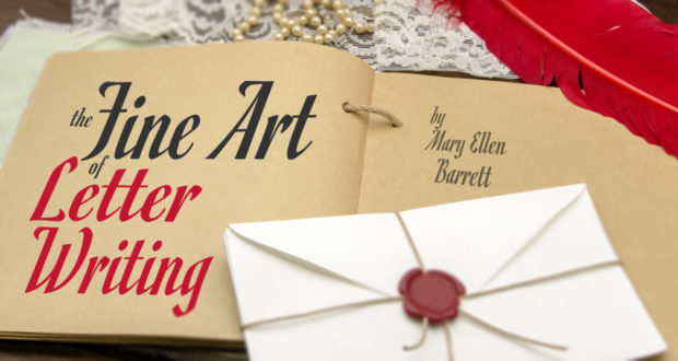 The Fine Art of Letter Writing - by Mary Ellen Barrett