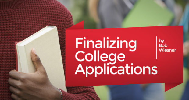 Finalizing College Applications - by Bob Wiesner
