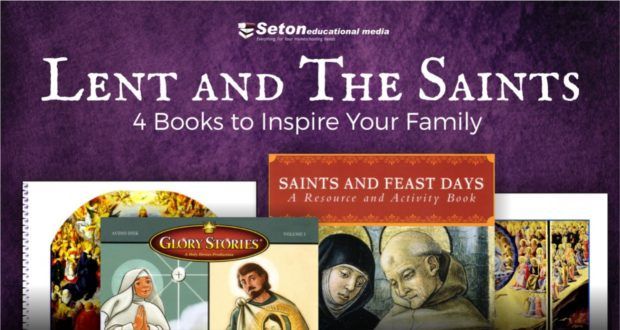 Lent and The Saints: 4 Books to Inspire Your Family - by Catherine Forrester
