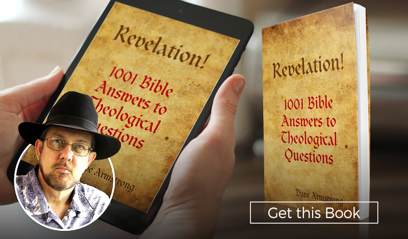 Revelation! 1001 Bible Answers to Theological Questions - by Dave Armstrong