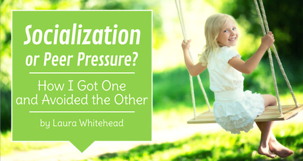 Socialization or Peer Pressure? How I Got One and Avoided the Other - by Laura Whitehead