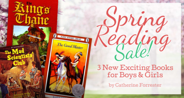 Spring Reading Sale: 3 New Exciting Books for Boys & Girls - by Catherine Forrester