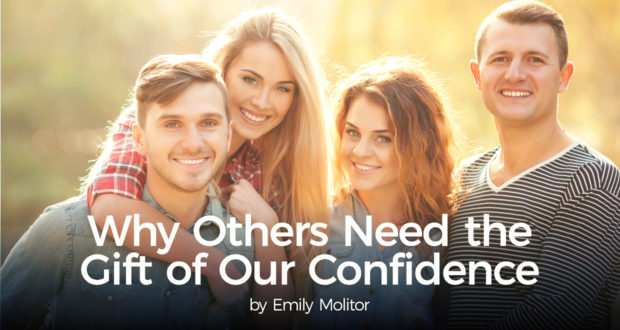 Why Others Need the Gift of Our Confidence - by Emily Molitor