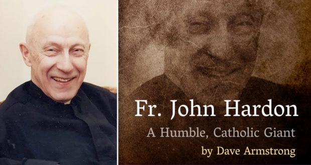 Fr John Hardon: A Humble, Catholic Giant - by Dave Armstrong