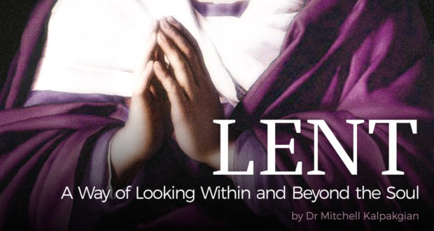 Lent: A Way of Looking Within and Beyond - by Dr. Mitchell Kalpakgian