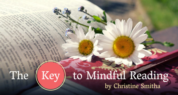 The Key to Mindful Reading - by Christine Smitha