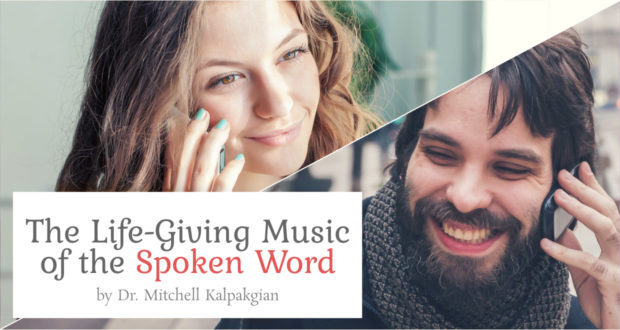 The Life-Giving Music of the Spoken Word - by Dr Mitchell Kalpakgian