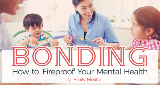 Bonding: How to 'Fireproof' Your Mental Health - by Emily Molitor