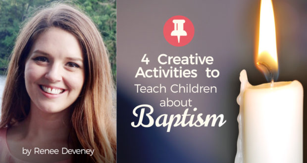 4 Creative Activities to Teach Children about Baptism