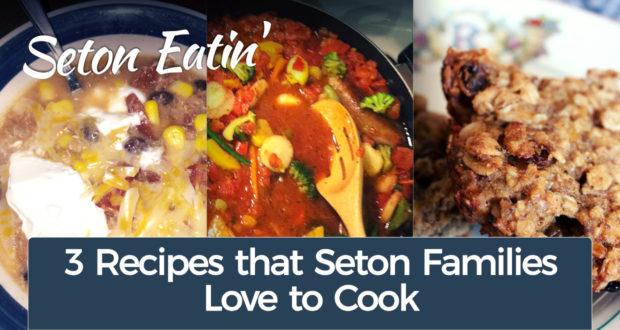 Seton Eatin': 3 Recipes that Seton Families Love to Cook