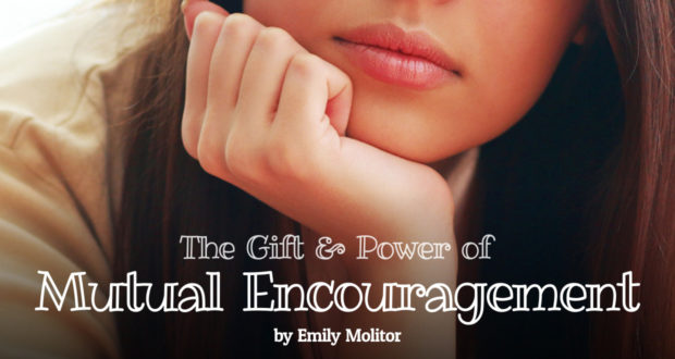 The Gift & Power of Mutual Encouragement - by Emily Molitor