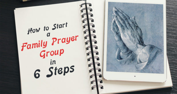 How to Start a Family Prayer Group in 6 Steps - by Mary Elllen Barret