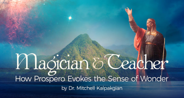 Magician & Teacher: How Prospero Evokes the Sense of Wonder - by Dr. Mitchell Kalpakgian