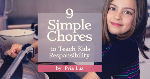 9 Simple Chores to Teach Kids Responsibility - by Pria Luz