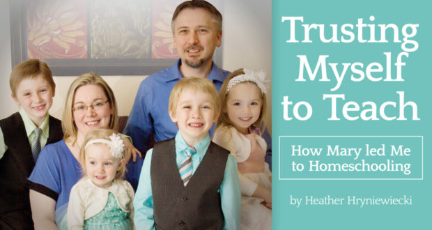 Trusting Myself to Teach: How Mary led Me to Homeschooling - by Heather Hryniewiecki