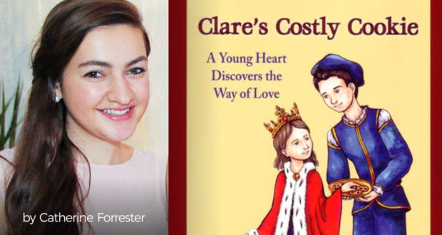 Clare's Costly Cookies: A Children's Story About Temptation and Grace - by Catherine Forrester
