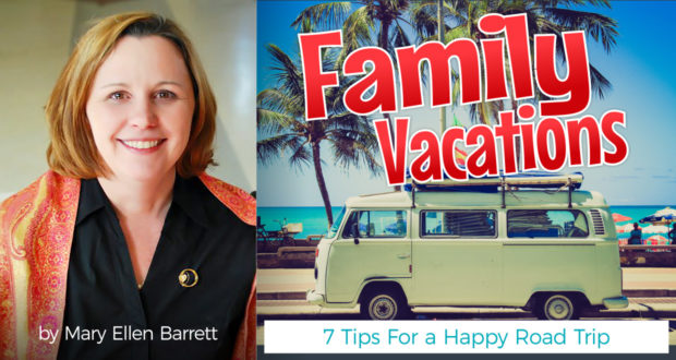 Family Vacations: 7 Tips For a Happy Road Trip - by Mary Ellen Barrett