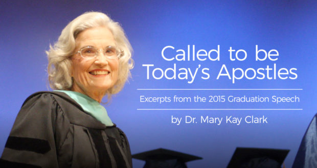 Called to be Today's Apostles - Excerpts from the 2015 Graduation Speech - by Dr Mary Kay Clark