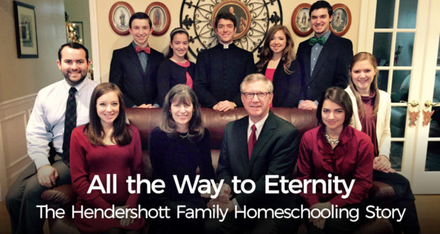 All the Way to Eternity: The Hendershott Family Homeschooling Story