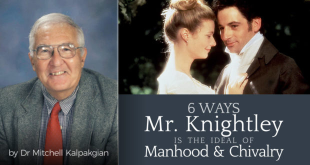 6 Ways Mr. Knightley is the Ideal of Manhood and Chivalry - by Dr Mitchell Kalpakgian