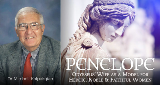 Penelope: Odysseus' Wife as a Model for Heroic, Noble & Faithful Women - by Dr Mitchell Kalpakgian