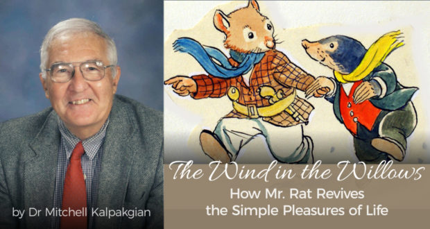 The Wind in the Willows: How Mr. Rat Revives the Simple Pleasures of Life - by Dr Mitchell Kalpakgian