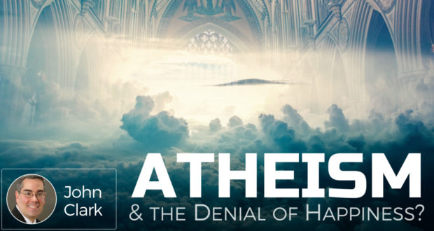 Atheism & the Denial of Happiness? - by John Clark