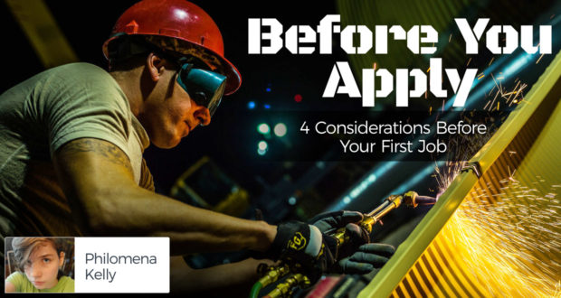 Before You Apply: 4 Considerations Before Your First Job - by Philomena Kelly