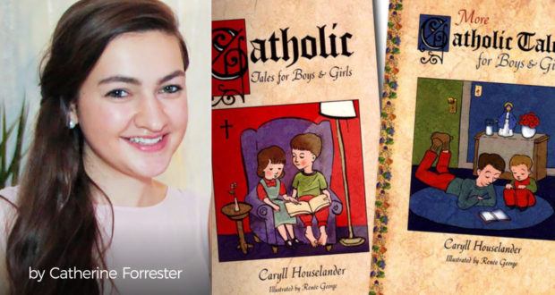Catholic Tales for Boys & Girls - Reviewing My 2 Favorite Stories - by Catherine Forrester