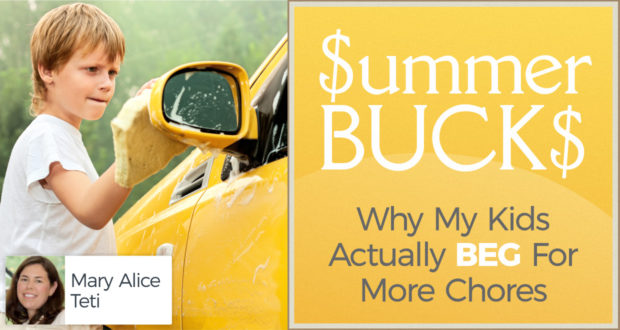 Summer Bucks: Why My Kids Actually Beg For More Chores - By Mary Alice Teti