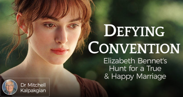 Defying Convention: Elizabeth Bennet's Hunt for a True & Happy Marriage - by Dr. Mitchell Kalpakgian