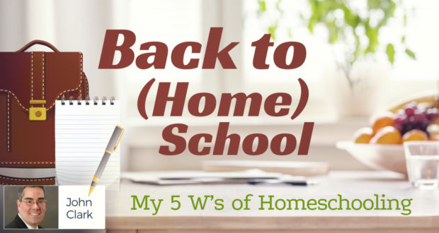 Back to (Home)School: My 5 W's of Homeschooling - by John Clark