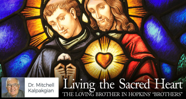 "Living the Sacred Heart: The Loving Brother in Hopkins' ""Brothers"" - by Dr. Mitchell Kalpakgian"