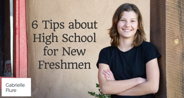 6 Tips about High School for New Freshmen - by Gabrielle Flure