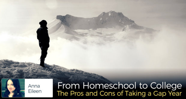 From Homeschool to College: The Pros and Cons of Taking a Gap Year - by Elizabeth Turajski