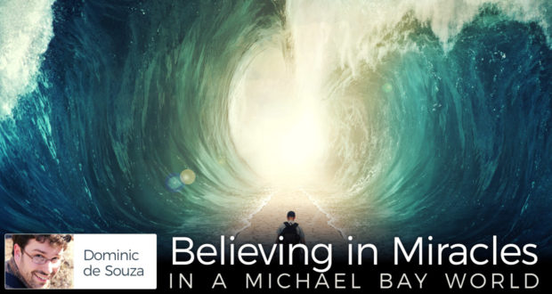 Believing in Miracles in a Michael Bay World - by Dominic de Souza