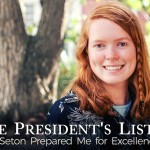 The President's List: How Seton Prepared Me for Excellence in College - by Leslie Pike