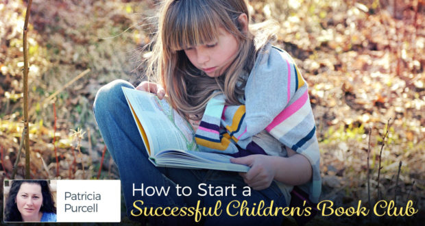 How to Start a Successful Children's Book Club - by Patricia Purcell