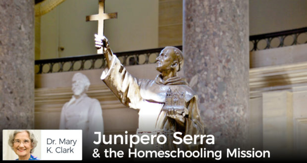 Junipero Serra & the Homeschooling Mission